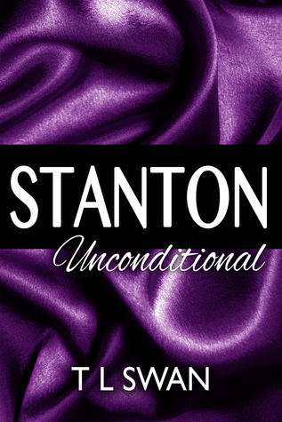 Stanton Unconditional (Stanton, #2)  by  T.L. Swan