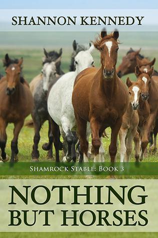 Nothing But Horses (Shamrock Stable #3) Shannon Kennedy