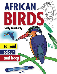 African Birds - to read, colour and keep  by  Sally MacLarty