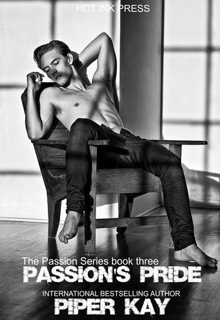 Passions Pride (The Passion, #3)  by  Piper Kay