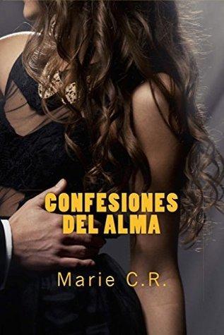 Confesiones del Alma  by  Marie C.R.