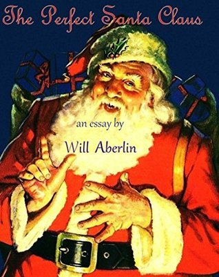 The Perfect Santa Claus Will Aberlin