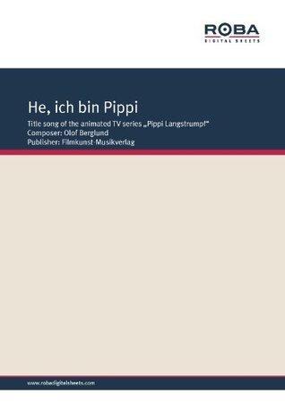He, ich bin Pippi  by  Ture Rangstroem