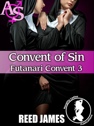 Convent of Sin (Futanari Convent 3) Reed James