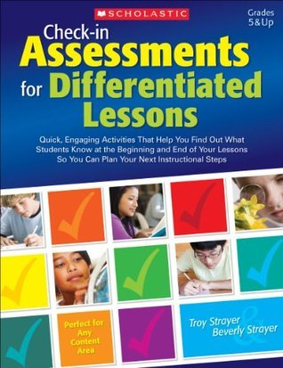 Check-in Assessments for Differentiated Lessons Troy Strayer