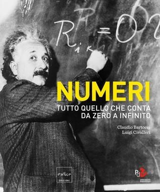 Numeri : Tutto quello che conta da zero a infinito  by  Claudio Bartocci