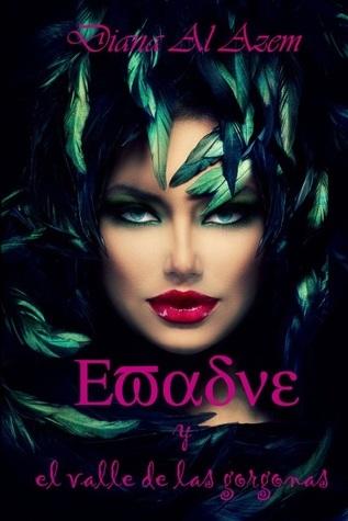 Evadne y el valle de las gorgonas (Book 2)  by  Diana Al Azem