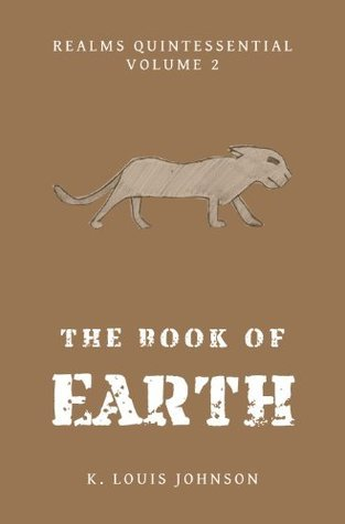 The Book of Earth (Realms Quintessential 2) K. Louis Johnson
