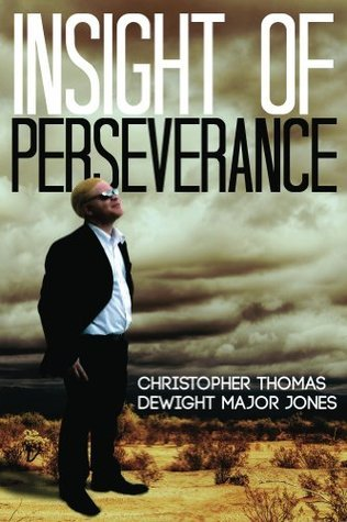 Insight Of Perseverance  by  Christopher Jones