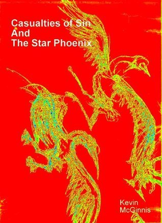 Casualties of Sin and The Star Phoenix Kevin McGinnis