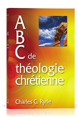 Abc de théologie chrétienne Charles C. Ryrie