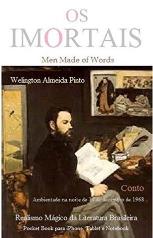OS IMORTAIS: Realismo Mágico da Literatura Brasileira Welington Almeida Pinto
