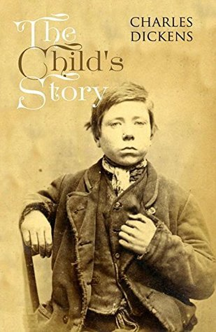 The Childs Story (Original 1852 Edition): Annotated  by  Charles Dickens