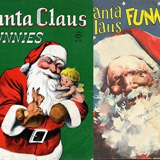 Santa Claus Funnies. Christmas stories Issues 91 and 128. Golden Age Digital Comics  by  Golden Age Christmas Comics