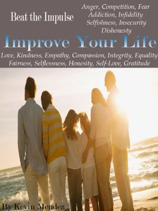 Beat the Impulse, Improve Your Life  by  Kevin Mendez