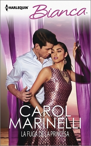 La fuga de la princesa: Carol Marinelli