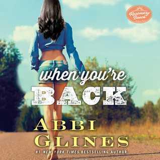 When Youre Back: A Rosemary Beach Novel Abbi Glines