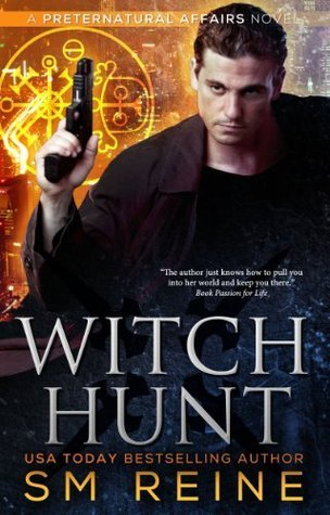 Witch Hunt (Preternatural Affairs, #1) S.M. Reine