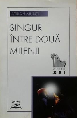 Singur, între două milenii Adrian Munțiu