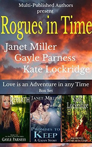 Rogues in Time: Love is an Adventure in any Time Kate Lockridge