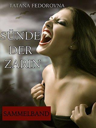 Sünde der Zarin. Sammelband: Geheimnisse + Racheengel + Das Fabergé-Ei: Horror-Mystery-Thriller  by  Tatana Fedorovna