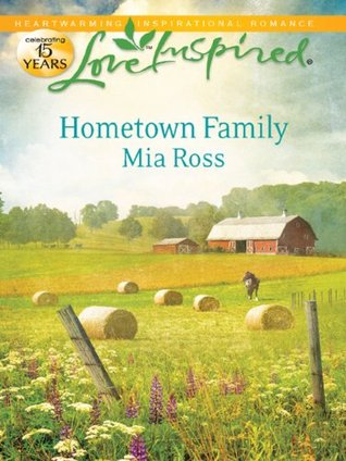 Mills & Boon : Hometown Family Mia Ross