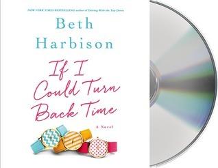 If I Could Turn Back Time: A Novel Beth Harbison