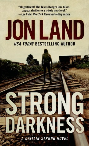 Strong Darkness: A Caitlin Strong Novel  by  Jon Land