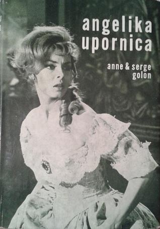 Angelika upornica (Angelique: Original version #5)  by  Serge Golon