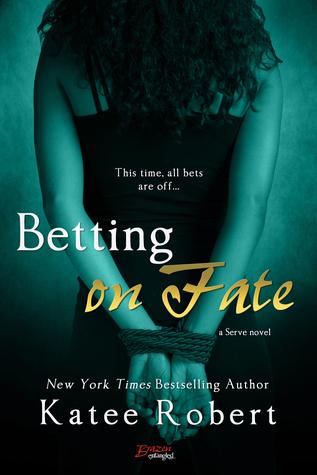 Betting on Fate (Serve, #4) Katee Robert