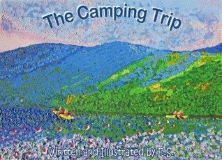 The Camping Trip E. S.