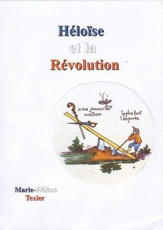 Héloïse et la Révolution Marie-Hélène Texier