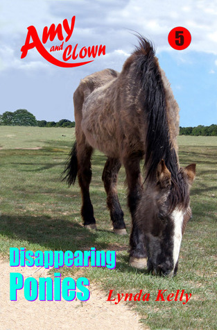Disappearing Ponies (Amy and Clown, #5)  by  Lynda  Kelly