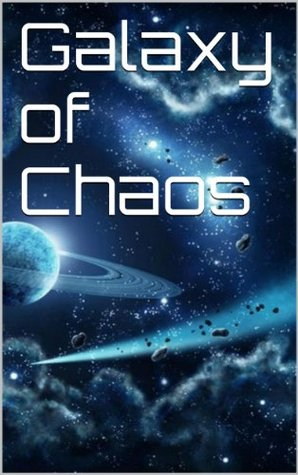 Galaxy of Chaos (The Duality Series Book 1)  by  J.M. Ackerman