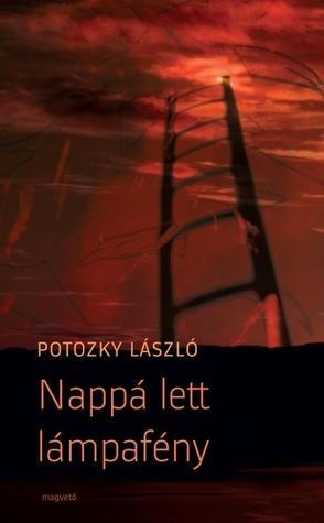 Nappá lett lámpafény  by  László Potozky