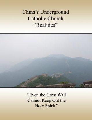 Chinas Underground Catholic Church Realities Catholic Missionary