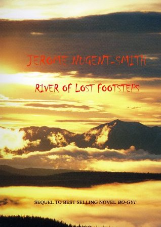 River of Lost Footsteps: Sequel to Best Selling Novel Bo-gyi (Clan Campbell Dynasty Book 2)  by  Jerome Nugent-Smith