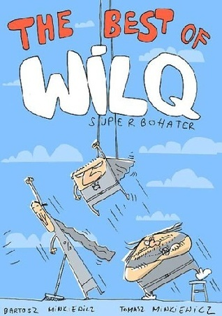 Wilq Superbohater. The Best of  by  Bartosz Minkiewicz