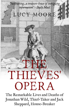 The Thieves Opera Lucy Moore