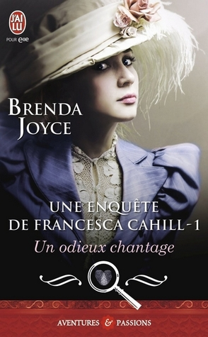 Un odieux chantage (Francesca Cahill, #1)  by  Brenda Joyce