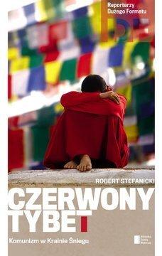 Czerwony Tybet Robert Stefanicki