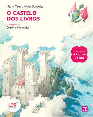 O Castelo dos Livros  by  Maria Teresa Maia Gonzalez