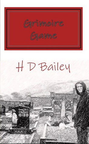 Grimoire Game  by  H.D. Bailey