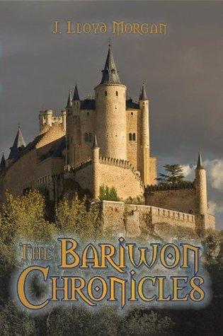The Bariwon Chronicles  by  J. Lloyd Morgan