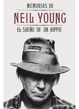 Memorias de Neil Young. El sueño de un hippie  by  Neil Young