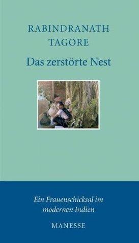 Das zerstörte Nest  by  Rabindranath Tagore
