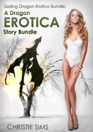 Sizzling Dragon Erotica Bundle: A Dragon Erotica Story Bundle (An Erotic Story Bundle Featuring 3 Hot Dragon Stories)  by  Christie Sims