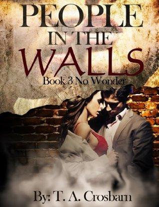 People in the Walls: No Wonder T. A. Crosbarn