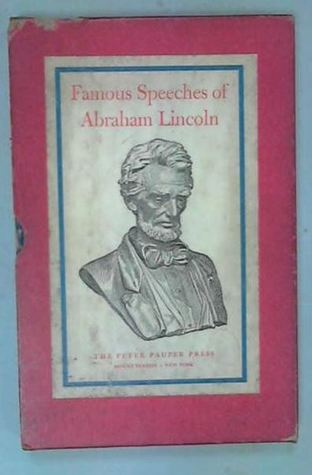 Famous Speeches Of Abraham Lincoln Abraham Lincoln