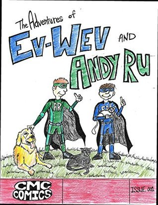 The Adventures of Ev-Wev and Andy Ru  by  Daniel Cravens